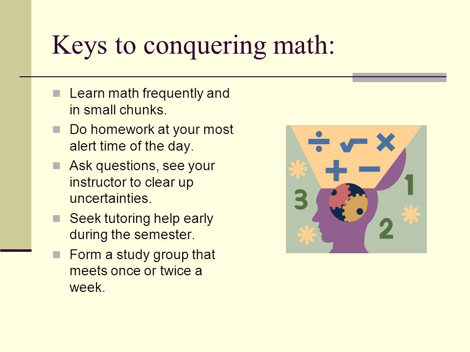 Keys to conquering math:
