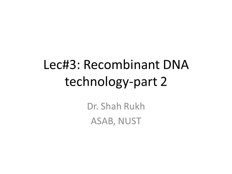 Lec3 Recombinant DNA technologypart 2 ppt download – Dna Technology Worksheet