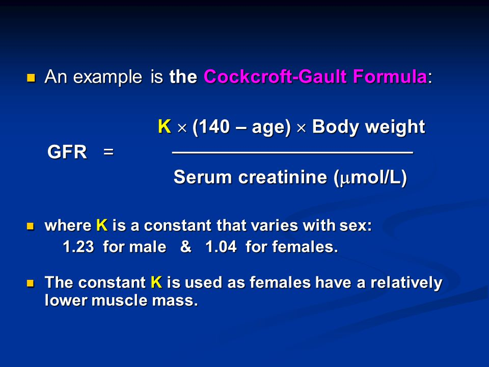 An example is the Cockcroft-Gault Formula: