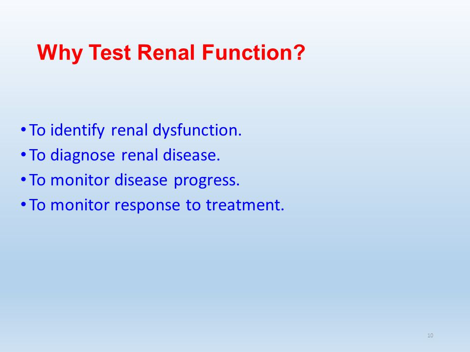 Why Test Renal Function