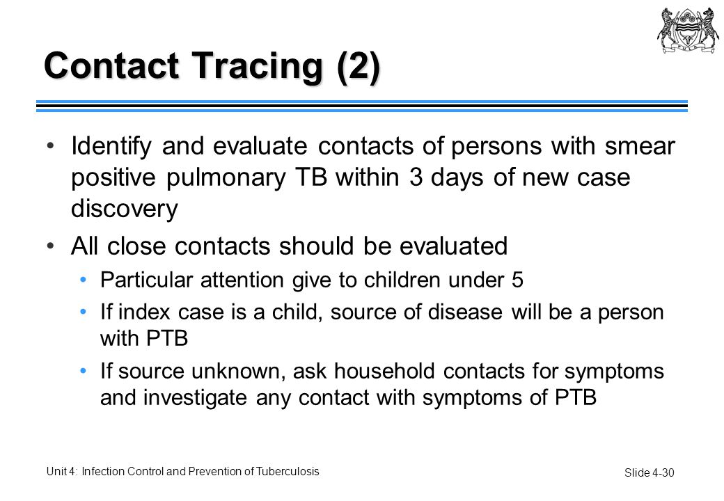 Contact Tracing (2) Identify and evaluate contacts of persons with smear positive pulmonary TB within 3 days of new case discovery.
