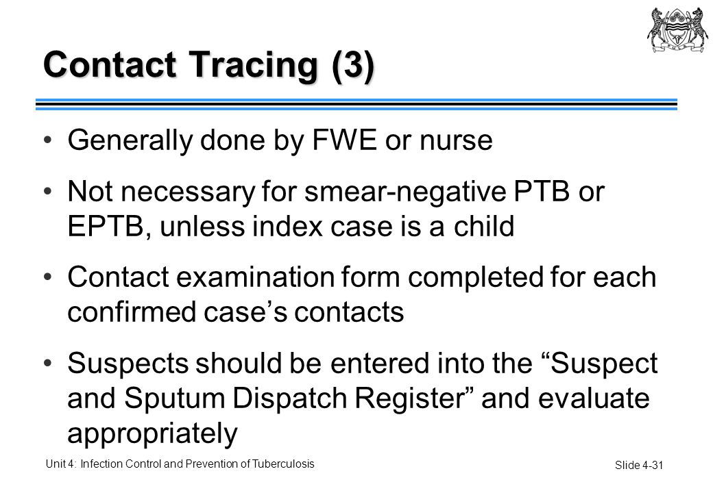 Contact Tracing (3) Generally done by FWE or nurse