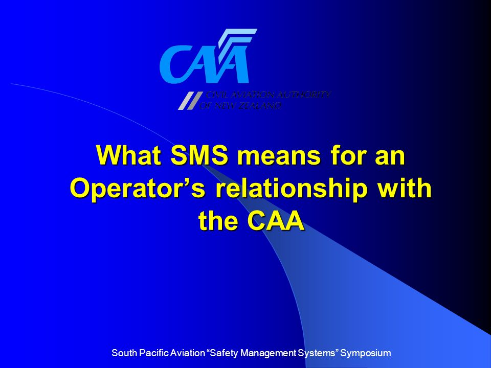 What SMS means for an Operator's relationship with the CAA
