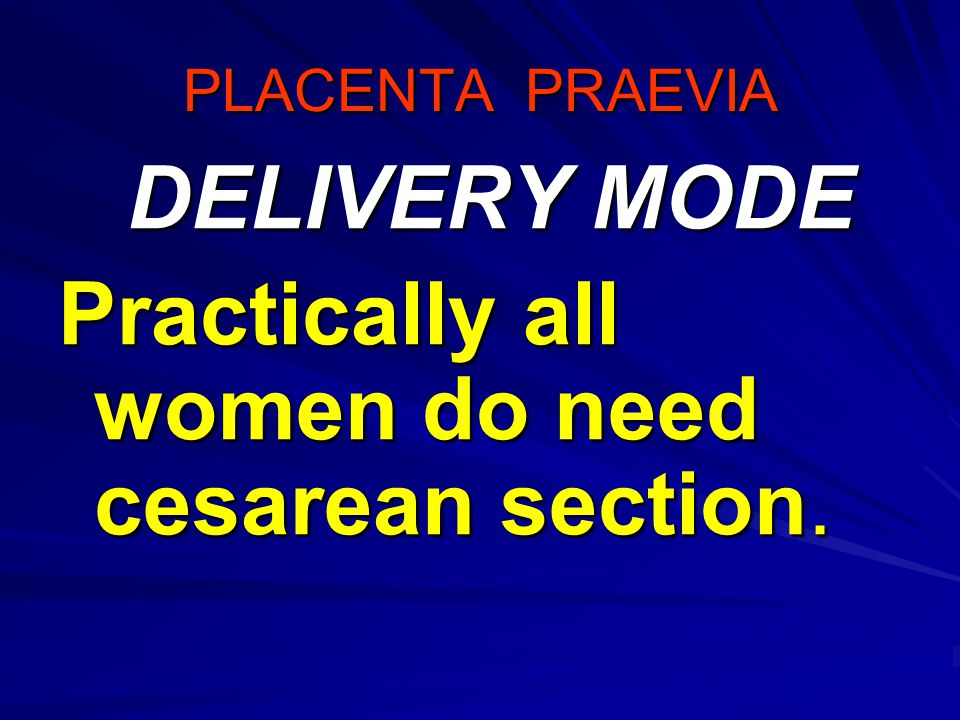 Practically all women do need cesarean section.