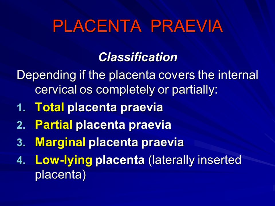PLACENTA PRAEVIA Classification