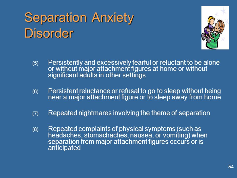 separation anxiety disorder Separation anxiety disorder at some point during childhood most children have difficulty with being away from their parents or caretakers, that's natural perhaps .