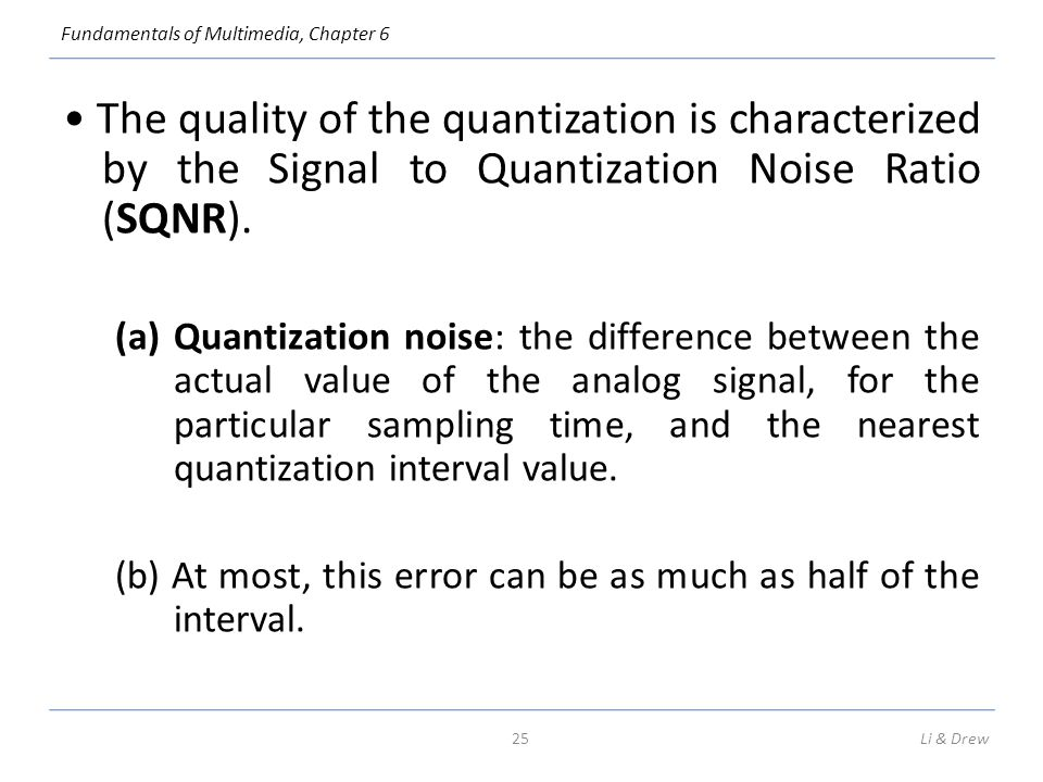 image quality and signal to noise ratio Video signal transmission - free  although fm can provide high transmission quality, the signal-to-noise ratio will degrade at  as the image quality such.