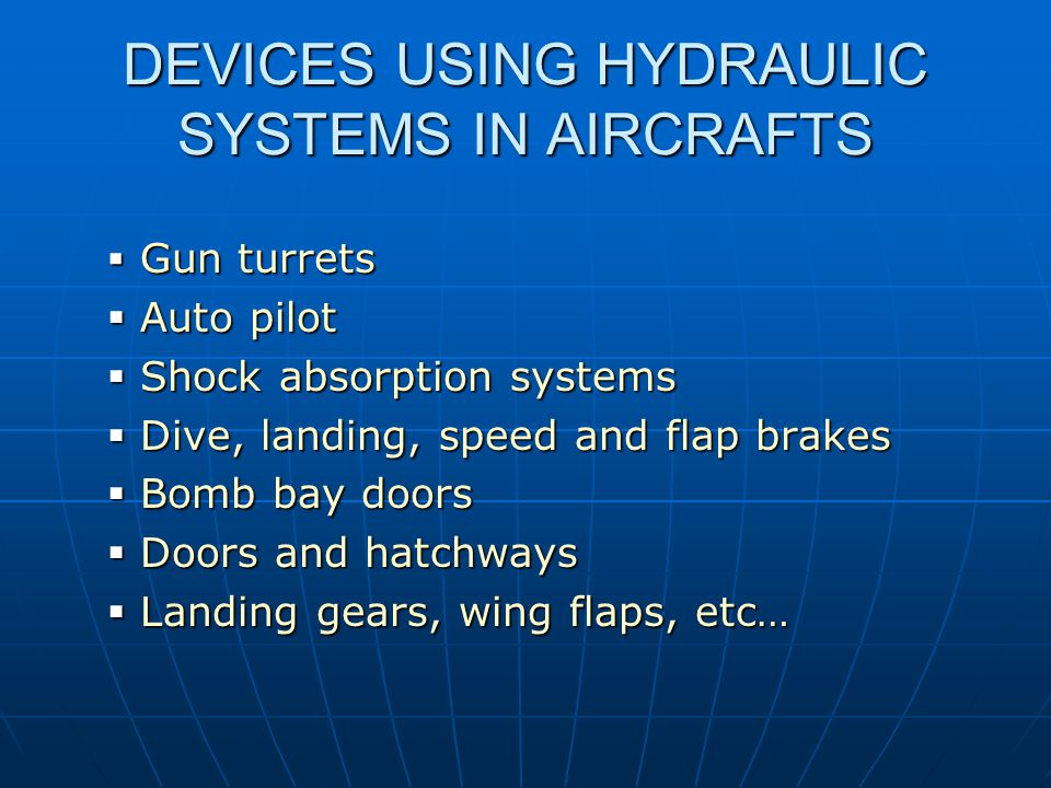 DEVICES USING HYDRAULIC SYSTEMS IN AIRCRAFTS