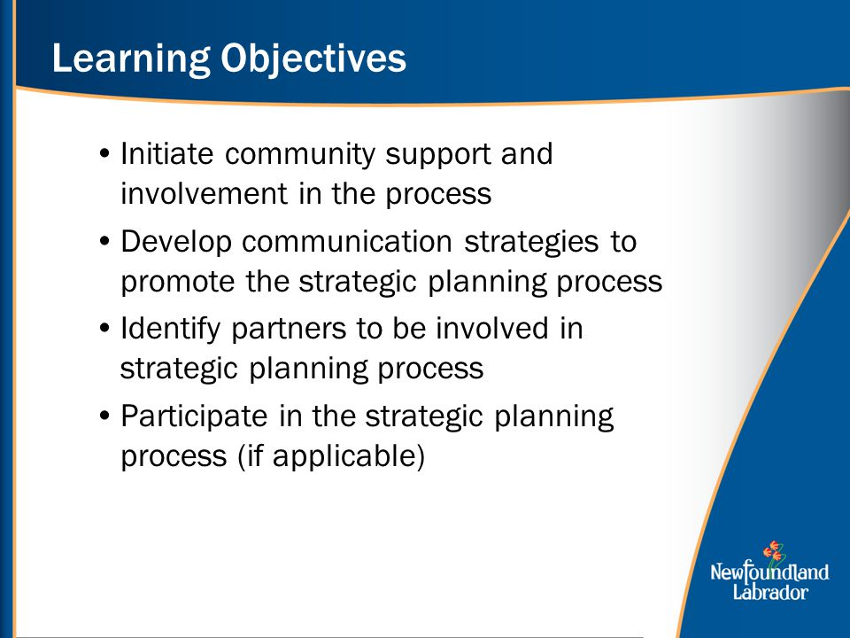 Learning Objectives Initiate community support and involvement in the process.