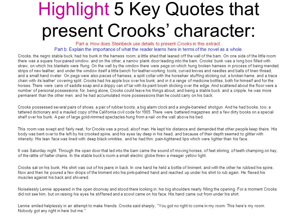 """how does steinbeck present crooks in the extract essay How does steinbeck present the character of crooks in the novel """"of mice and men""""  crooks essay crooks is a literate black man who tends horses on the ranch."""