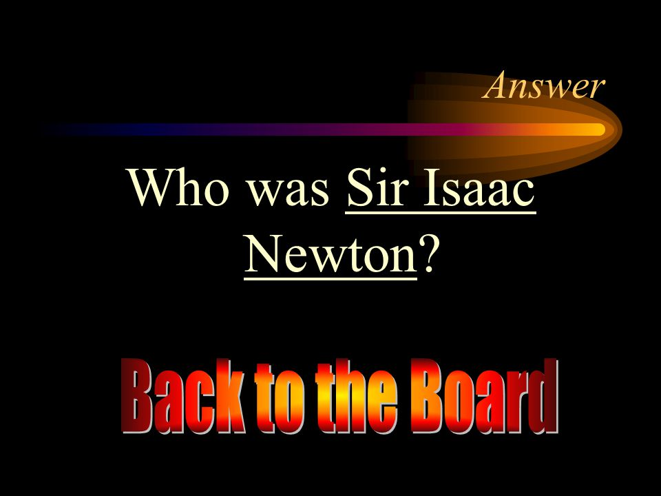 Who was Sir Isaac Newton
