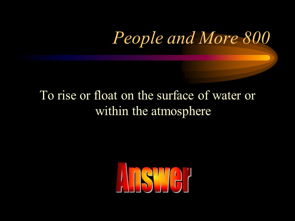 To rise or float on the surface of water or within the atmosphere