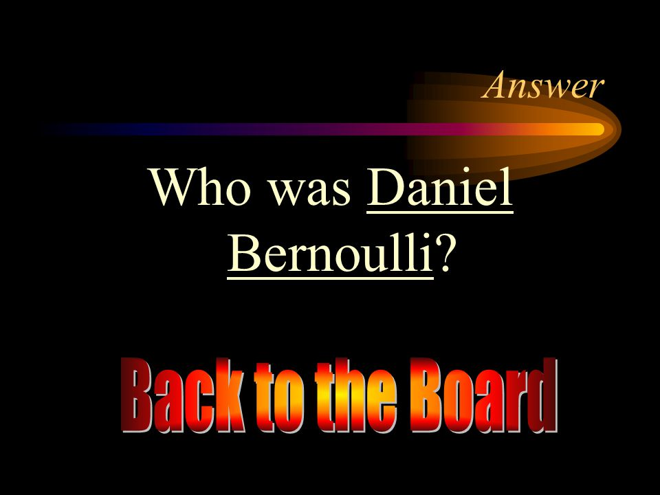Who was Daniel Bernoulli