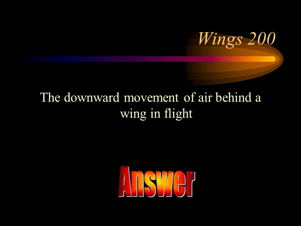 The downward movement of air behind a wing in flight