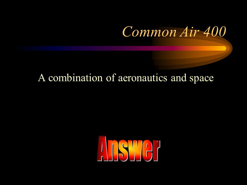 A combination of aeronautics and space