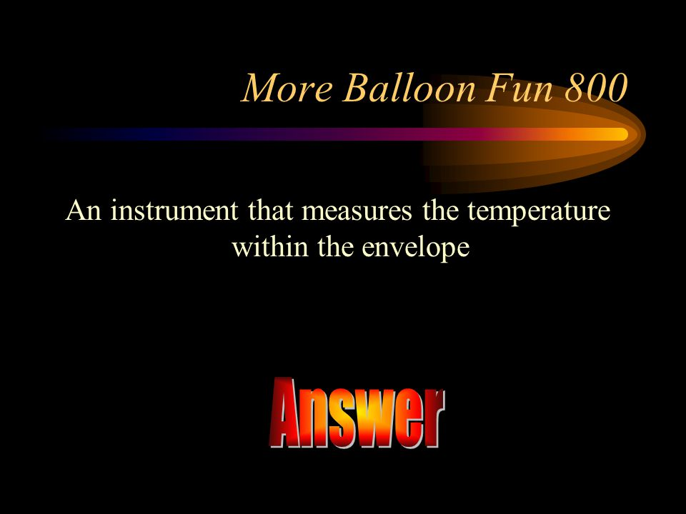 An instrument that measures the temperature within the envelope