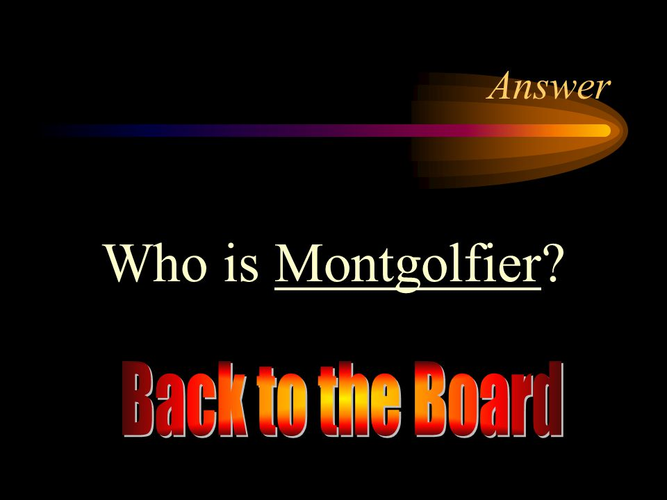 Answer Who is Montgolfier Back to the Board