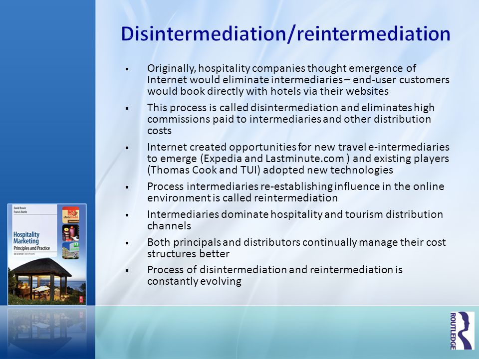 the disintermediation and re intermediation of travel Channel conflict, disintermediation and  you're talking about channel conflict or  travel agent commissions disintermediation is a.