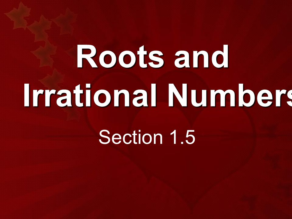 Roots and Irrational Numbers