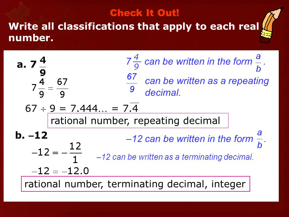 Write all classifications that apply to each real number.
