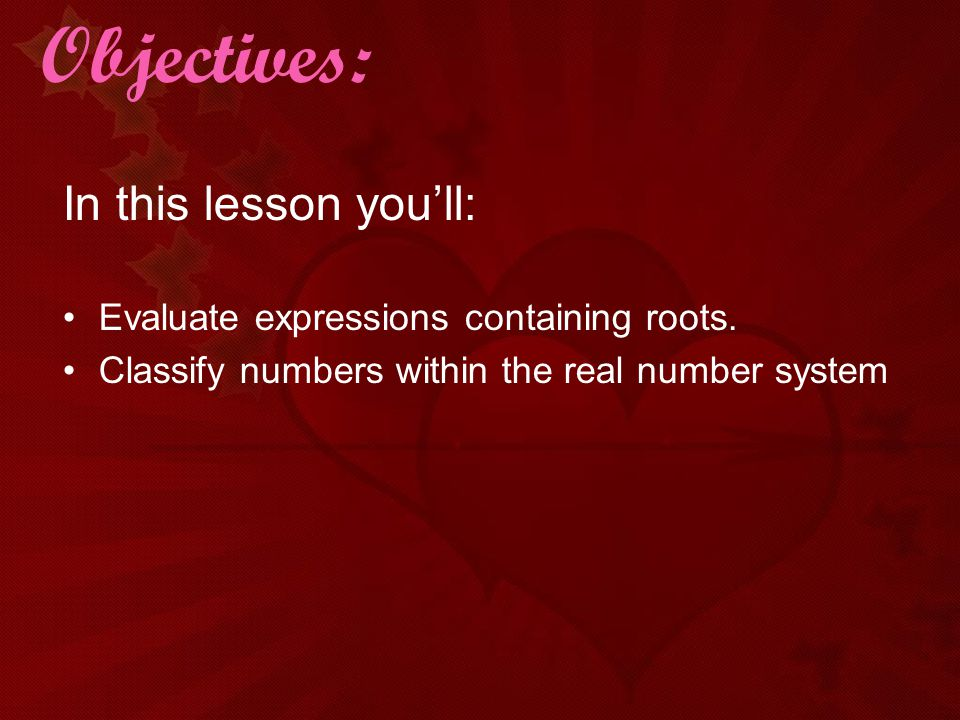Objectives: In this lesson you'll: