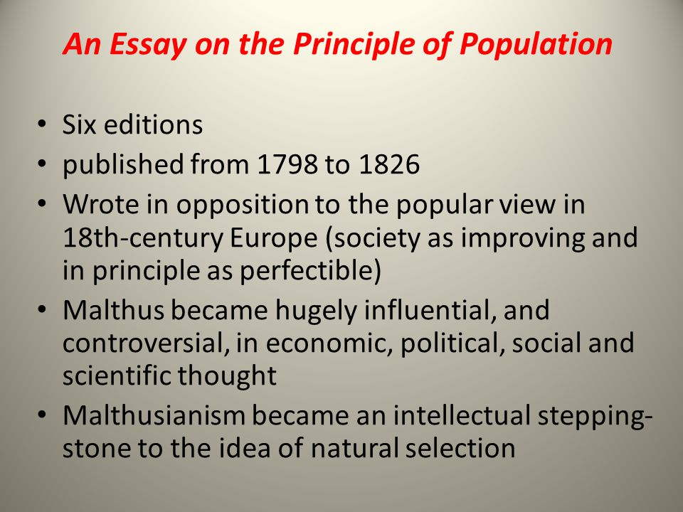 essay on the principles of population This 1992 volume makes available to a student audience one of the most controversial and misunderstood works published during the last two hundred years malthus' essay on the principle of.
