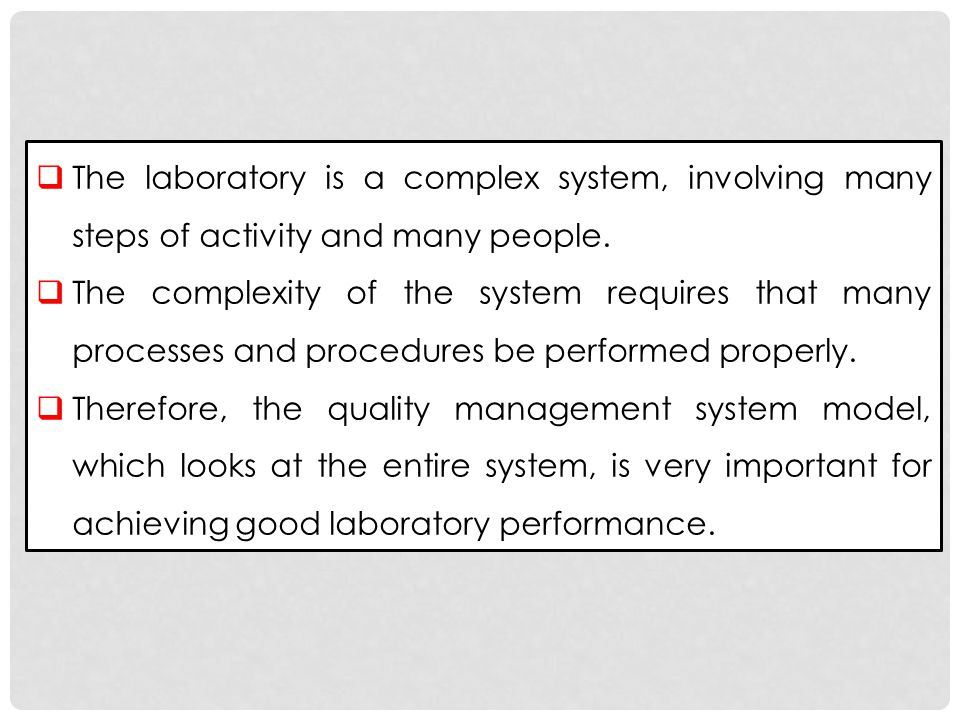 The laboratory is a complex system, involving many steps of activity and many people.