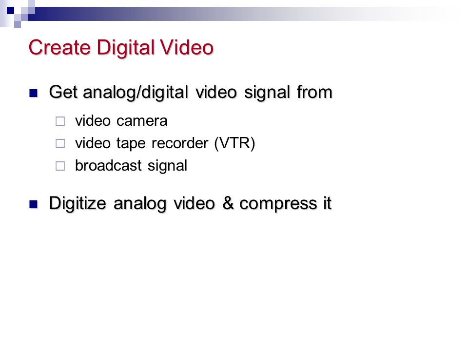 Create Digital Video Get analog/digital video signal from