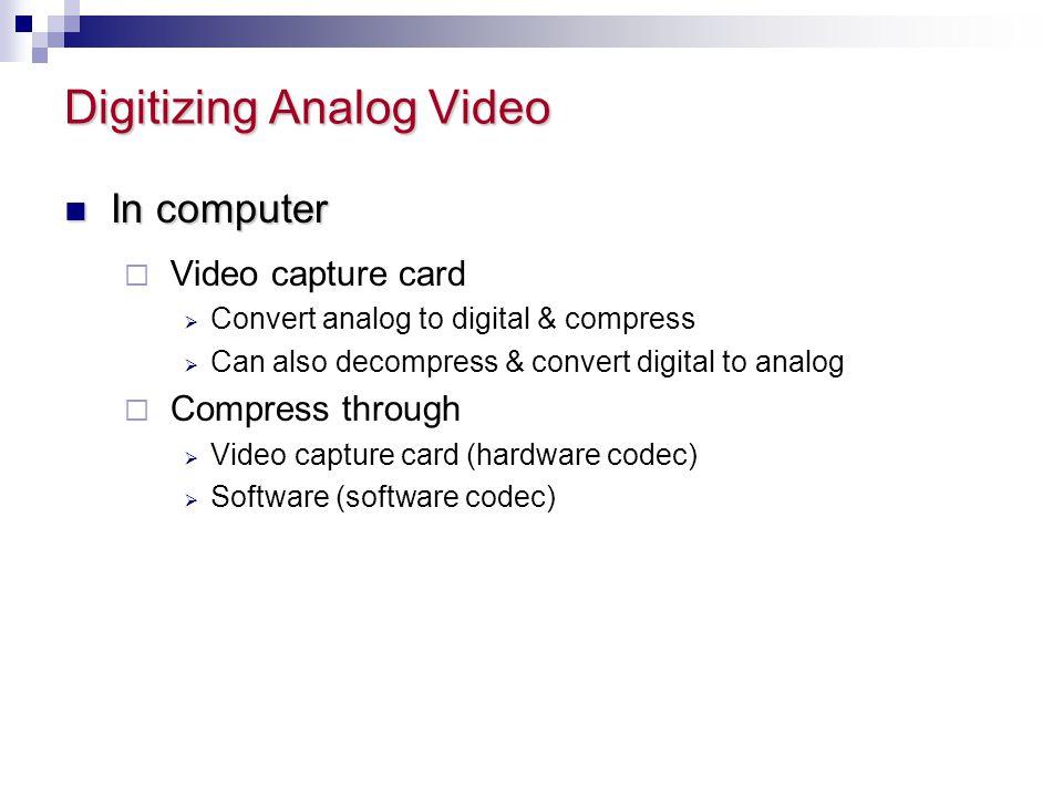 Digitizing Analog Video