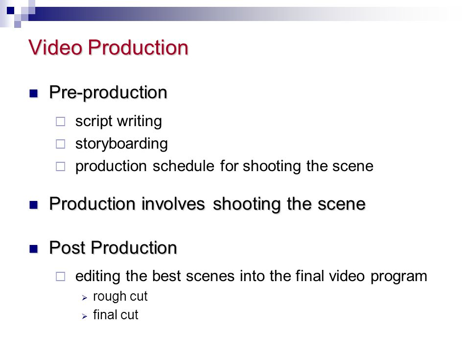 Video Production Pre-production Production involves shooting the scene