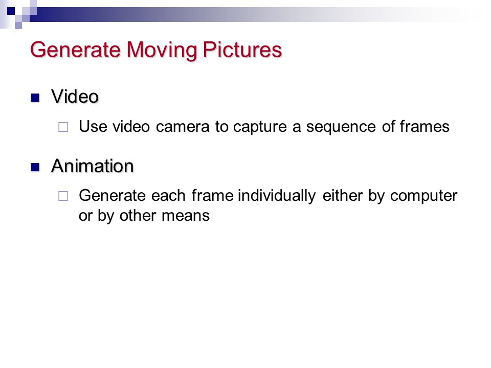 Generate Moving Pictures