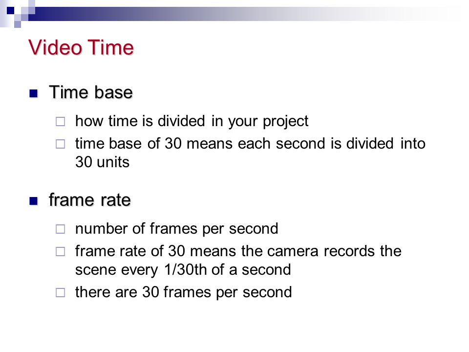 Video Time Time base frame rate how time is divided in your project