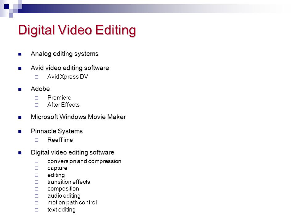 Digital Video Editing Analog editing systems