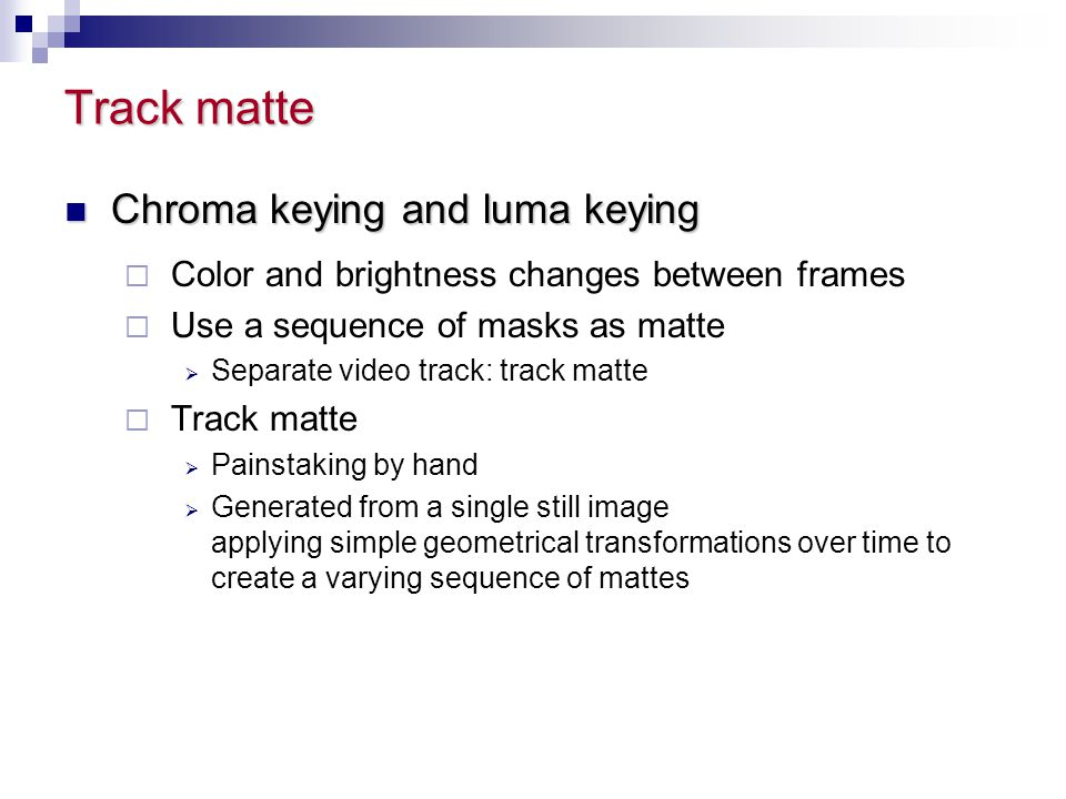 Track matte Chroma keying and luma keying