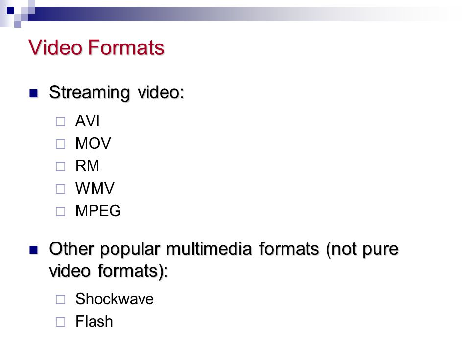 Video Formats Streaming video: