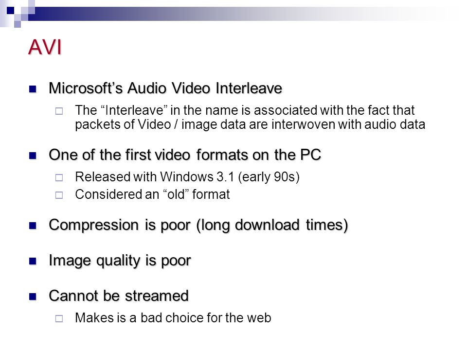 AVI Microsoft's Audio Video Interleave