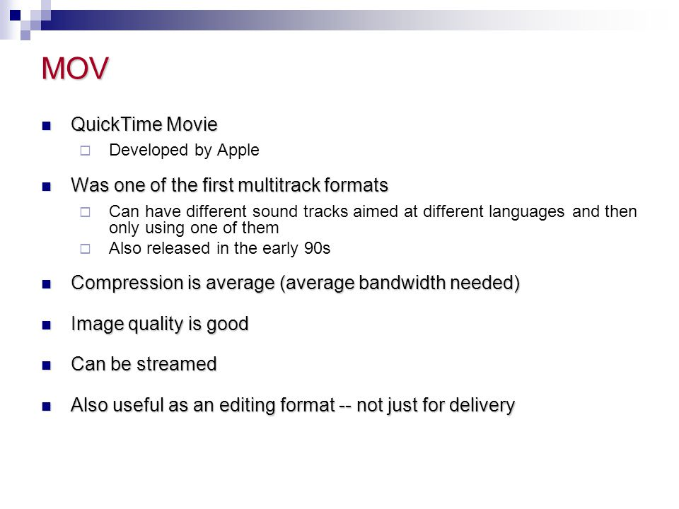 MOV QuickTime Movie Was one of the first multitrack formats
