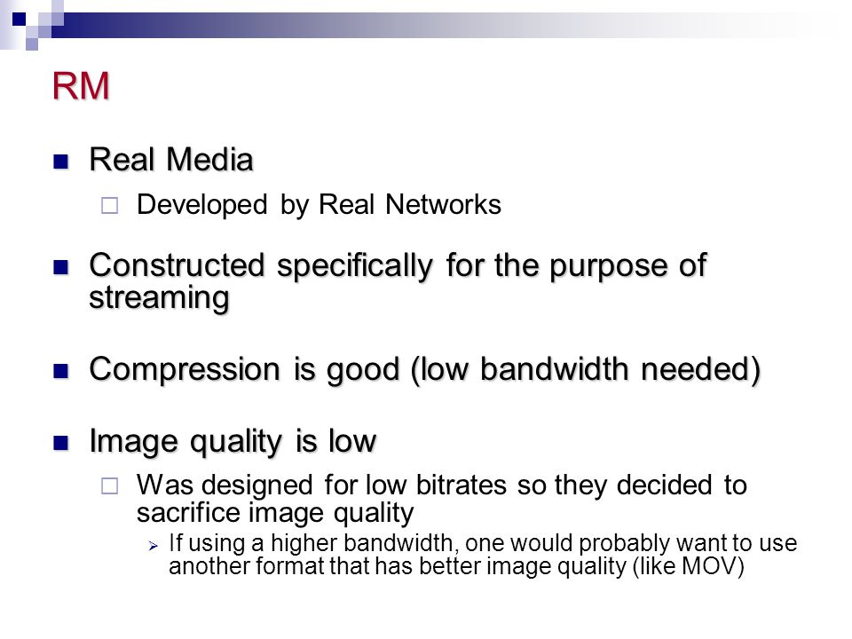 RM Real Media Constructed specifically for the purpose of streaming