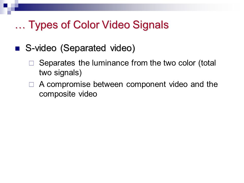 … Types of Color Video Signals