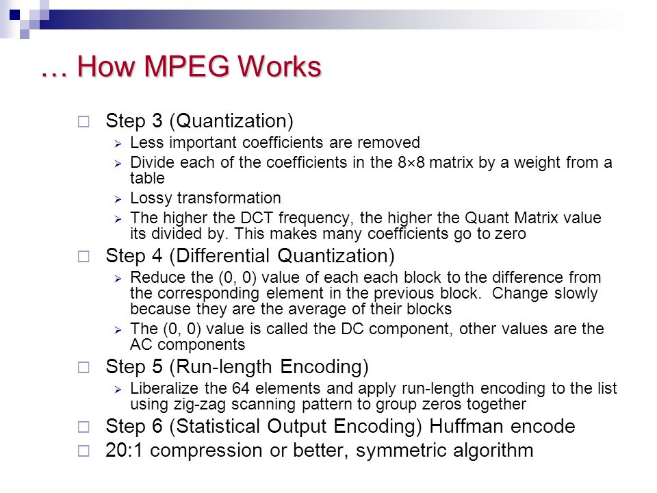 … How MPEG Works Step 3 (Quantization)
