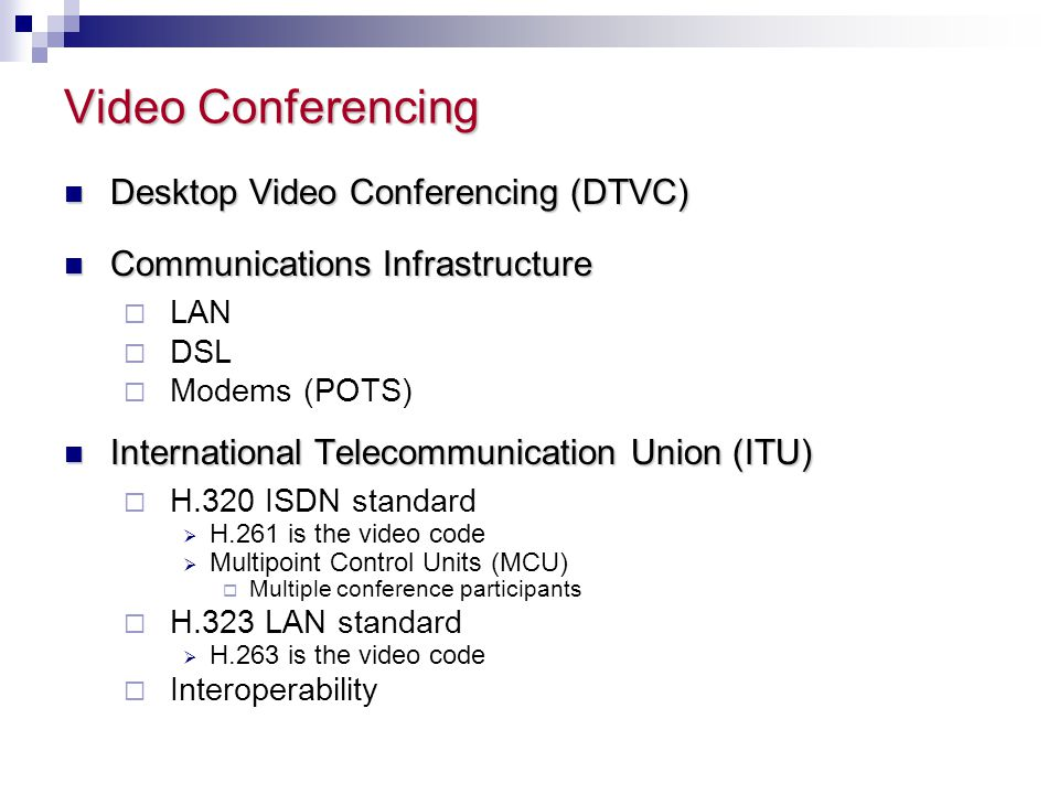 Video Conferencing Desktop Video Conferencing (DTVC)