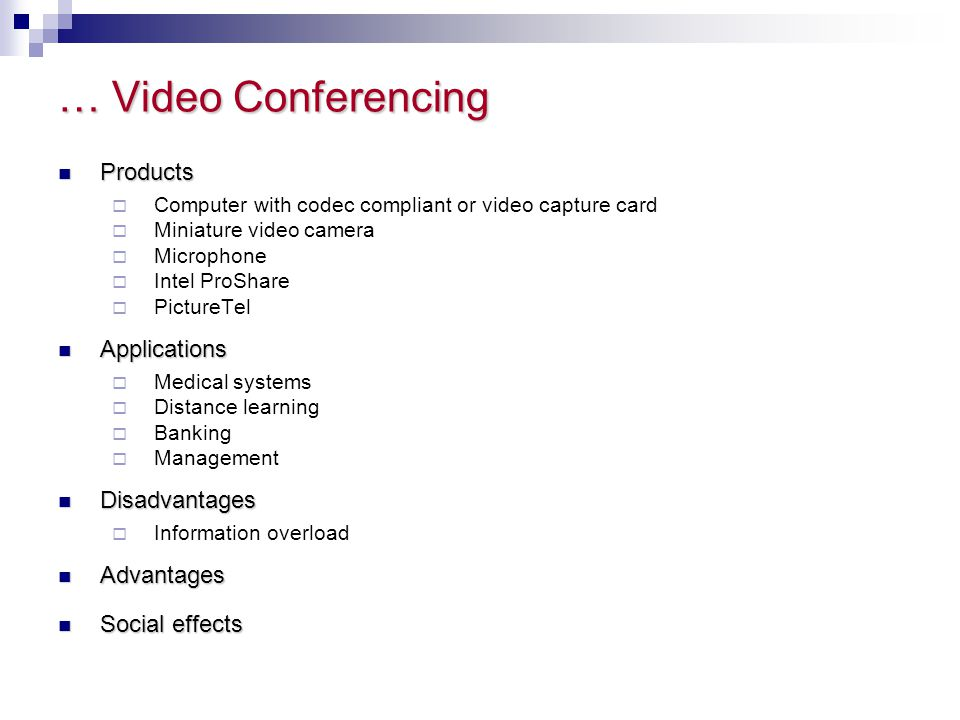 … Video Conferencing Products Applications Disadvantages Advantages