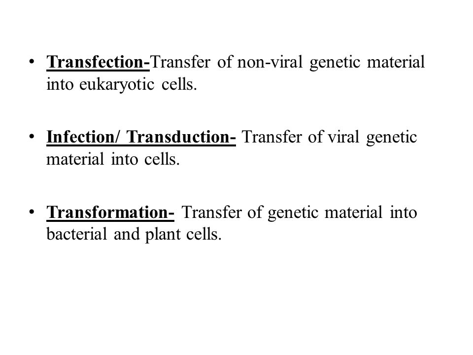 transformation transfection transduction Transfection The students need to have some background knowledge ...