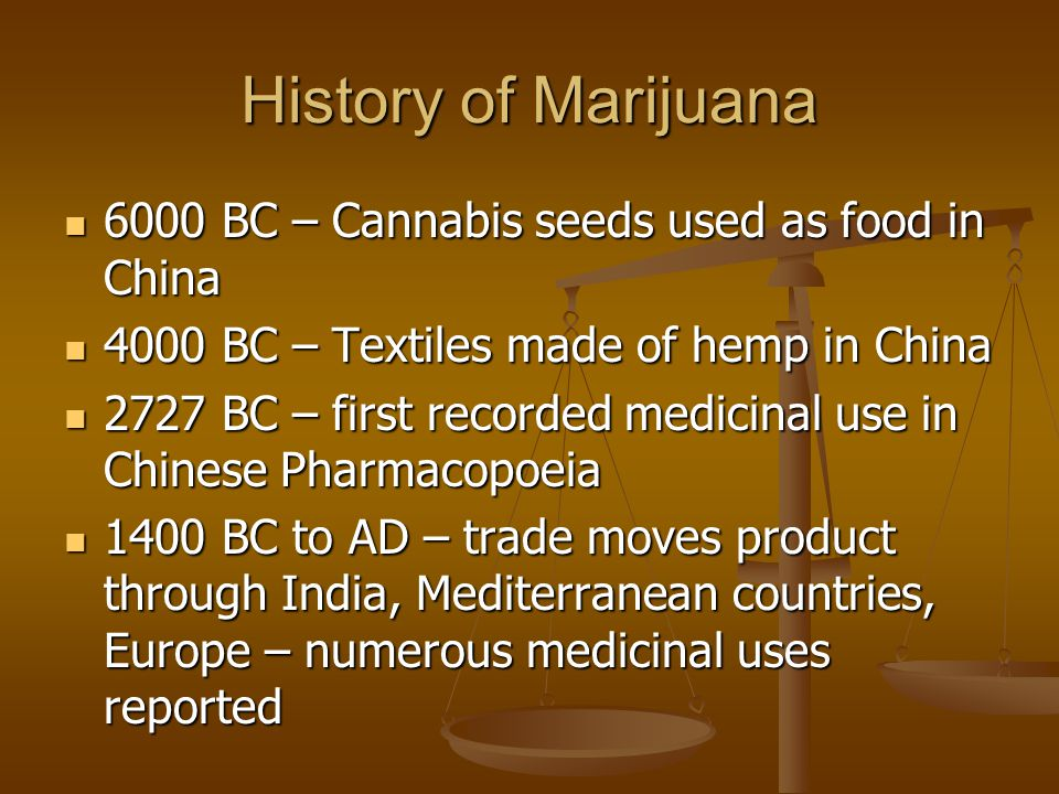 the historical use of marijuana in china in 2727 bc Cannabis was regarded among five grains in china, and was farmed as a major food crop  450-200 bc: greco-roman use  cannabis history map marijuana medical.
