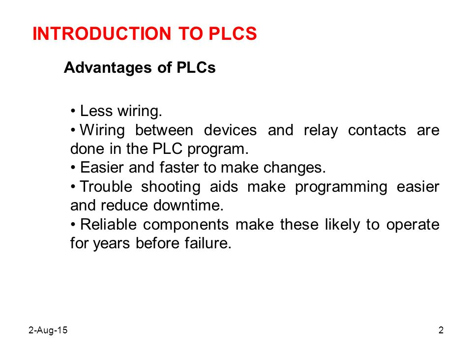 INTRODUCTION TO PLCS Advantages Of PLCs Less Wiring