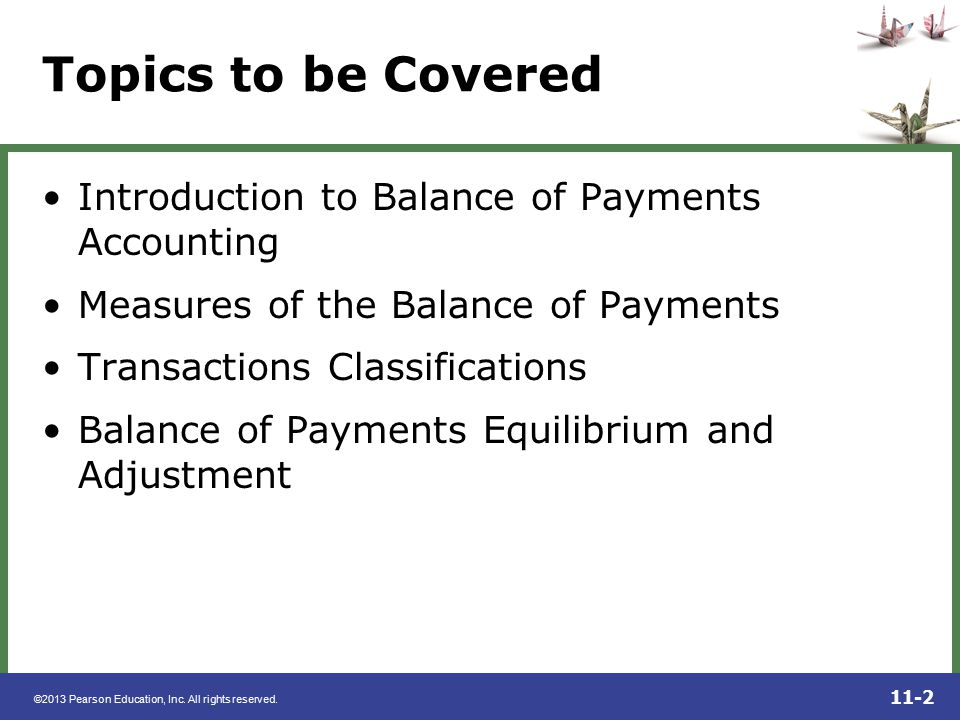 Topics to be Covered Introduction to Balance of Payments Accounting
