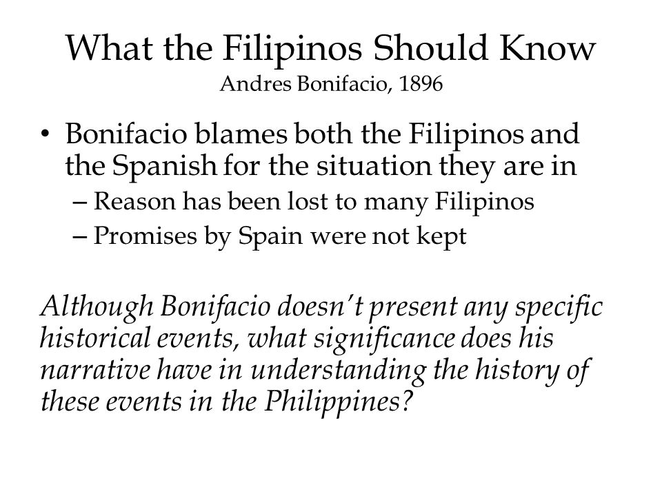 what the tagalogs should know andres bonifacio Posts about andres bonifacio which he defined as all people who were born in the whole archipelago and not just the tagalogs how would we ever know.