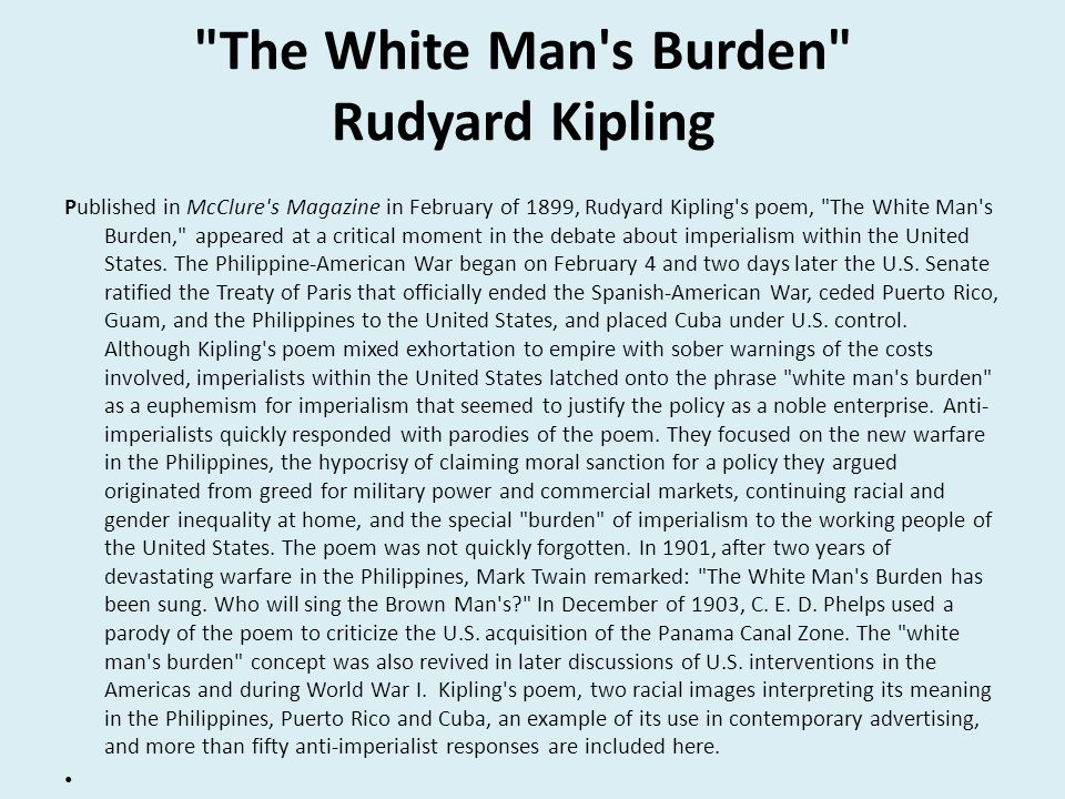 the white mans burden by rudyard kipling Check out the white mans burden by rudyard kipling on amazon music stream ad-free or purchase cd's and mp3s now on amazoncom.