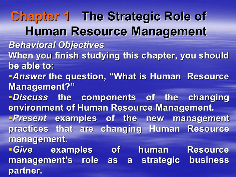 human resource practices for changing environment Now that the changing environment of hrm is delineated, we can conveniently present the new hr management practices in such changing environment related articles: need of human resource management (6 valid reasons).