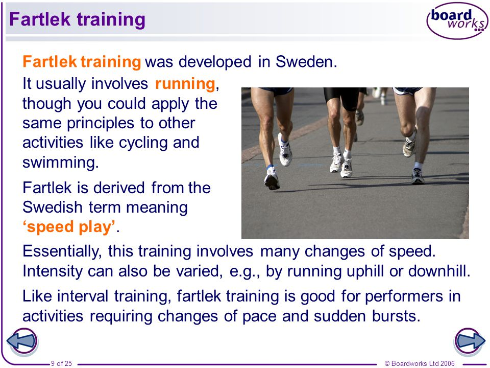fartlek training According to ben lucas, elite endurance runner and owner of flow athletic,  fartlek training is performed by mixing up your speed on a long run,.